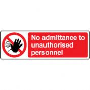 Prohibition safety sign - No Admittance To Unauthorised 176